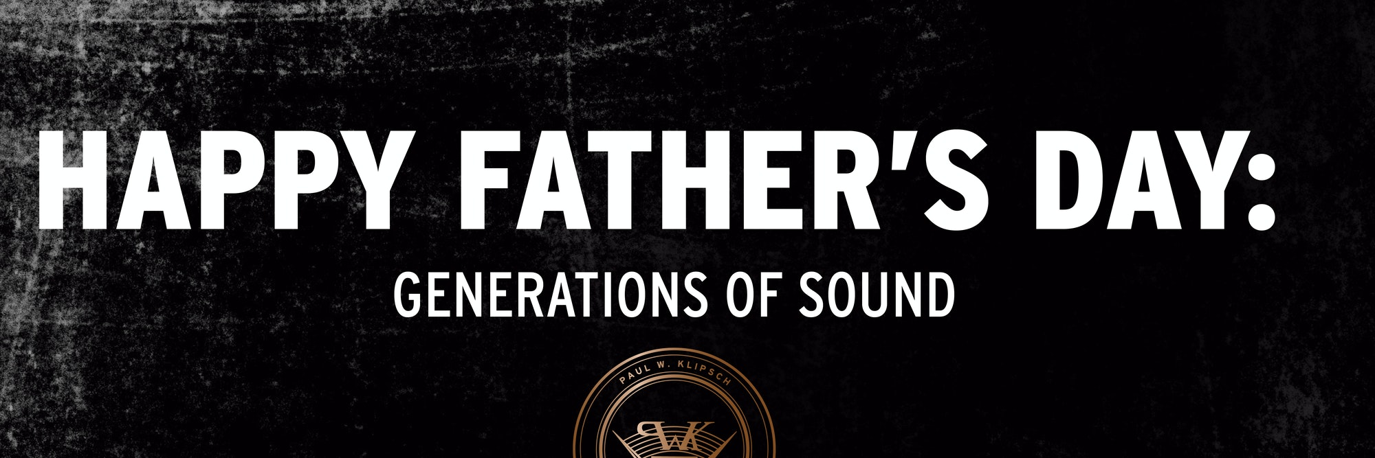 Happy Father's Day: Generations of Sound